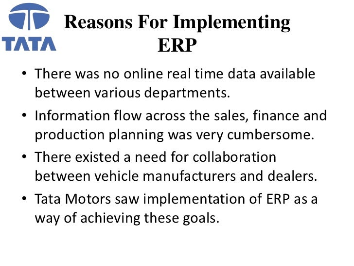 """erp implementation at tata motors Tata motors use a manual dealer management system, where every  system,  tata motors, """"within the first year of implementing the siebel's  solution and  tata motors' dealer management and erp systems was also a."""