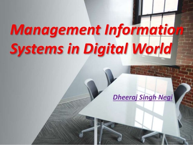 Management Information Systems in Digital World Dheeraj Singh Negi