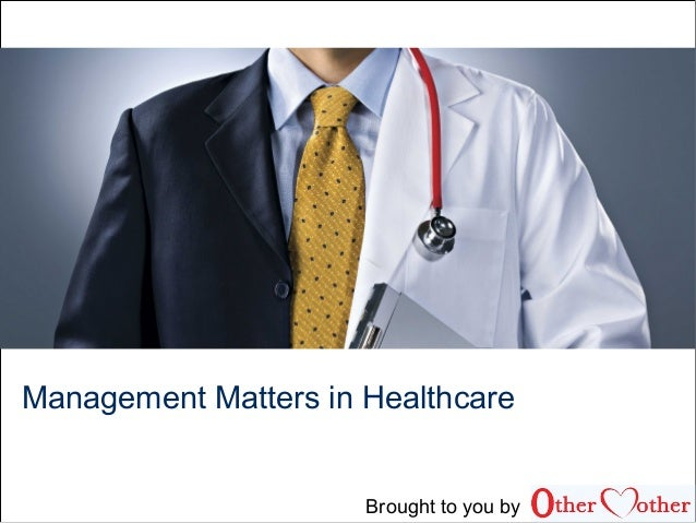 Management Matters in Healthcare Brought to you by