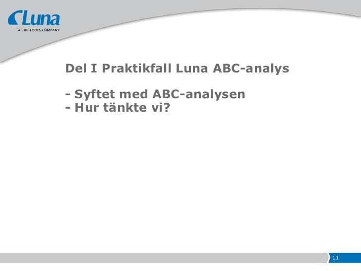 """Syfte med Lunas ABC-modell Övergripande syfte       – Förstå nettolönsamhet genom hela """"förädlingskedjan"""" för           ..."""