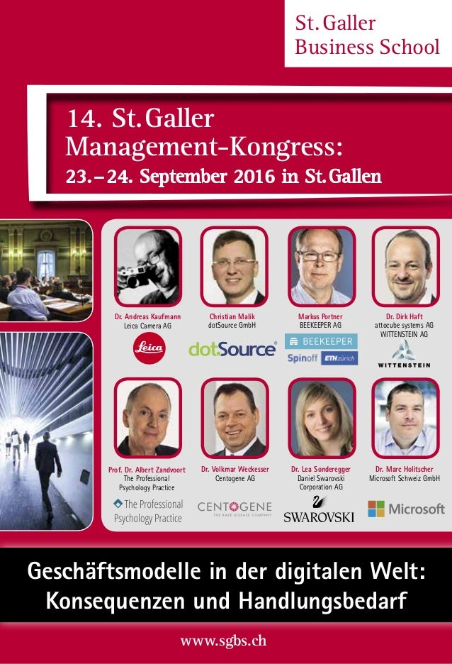 St. Galler Business School 14. St. Galler Management-Kongress: 23. – 24. September 2016 in St. Gallen Christian Malik dotS...
