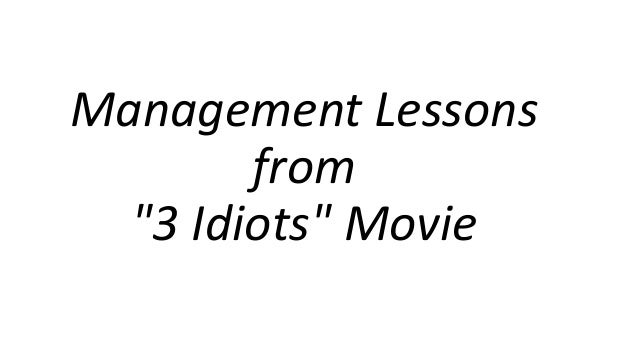 """Management Lessons from """"3 Idiots"""" Movie"""