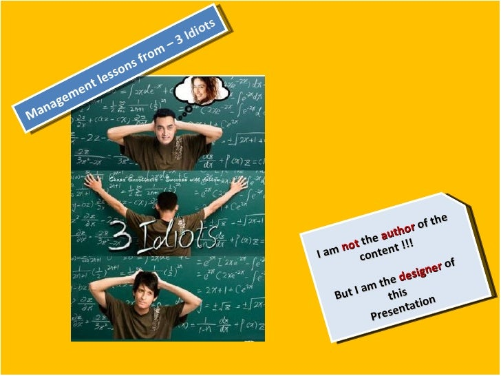 lessons of 3 idiots Film brandinga case study of 3 idiots --dr manjusmita dash --mr cvkrishna abstract film branding in the earlier days was only to a very low extent, whereas now it has grown to a.