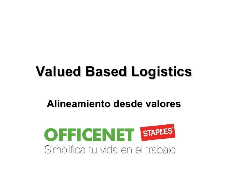 Valued Based Logistics Alineamiento desde valores