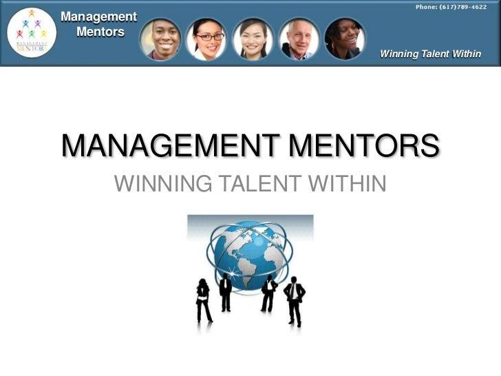 Management  Mentors                          Winning Talent WithinMANAGEMENT MENTORS      WINNING TALENT WITHIN