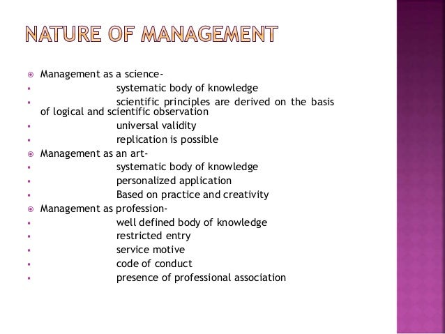 nature and significance of management What is the nature of management - various contributions to the field of management have changed its nature.