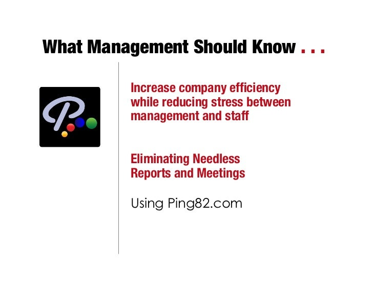 What Management Should Know . . .            Increase company efficiency           while reducing stress between           ...
