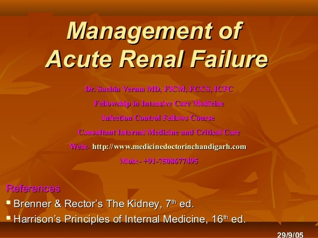 Management of        Acute Renal Failure                  Dr. Sachin Verma MD, FICM, FCCS, ICFC                    Fellows...