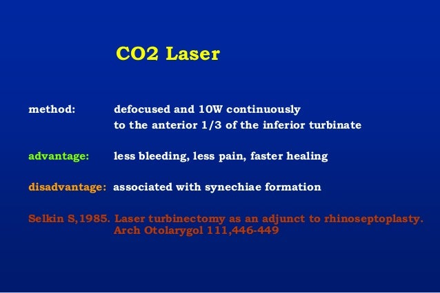 CO2 Laser method: defocused and 10W continuously to the anterior 1/3 of the inferior turbinate advantage: less bleeding, l...