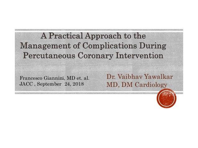 Dr. Vaibhav Yawalkar MD, DM Cardiology Francesco Giannini, MD et. al. JACC , September 24, 2018