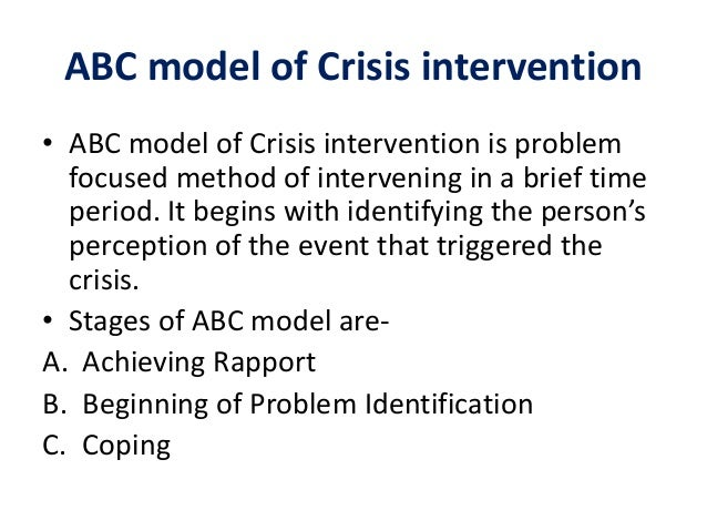 hn220 unit 7 abc model of crisis intervention sally and mike Hn220 unit 7 abc model of crisis intervention sally and mike sally and mike running head: unit 7 assignment unit 7 assignment: prevention and crisis intervention judith mcleish kaplan university hn220-01 professor: richard young july 21, 2013 excessive stress and tension are usually factors resulting from many or major.