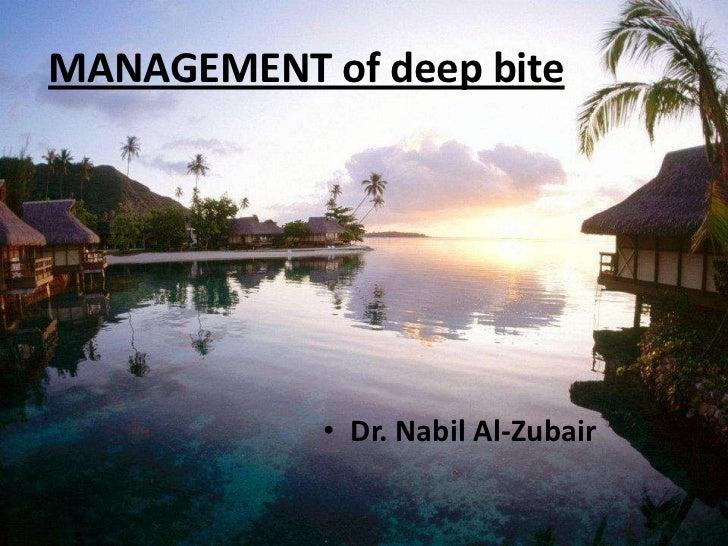 MANAGEMENT of deep bite            • Dr. Nabil Al-Zubair