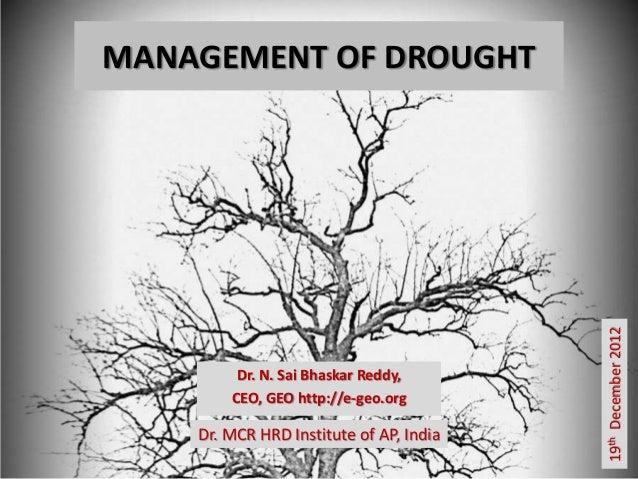 MANAGEMENT OF DROUGHT                                         19th December 2012         Dr. N. Sai Bhaskar Reddy,        ...