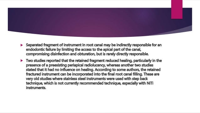 REFERENCES  1. Iqbal MK, Kohli MR, Kim JS. A retrospective clinical study of incidence of root canal instrument separatio...