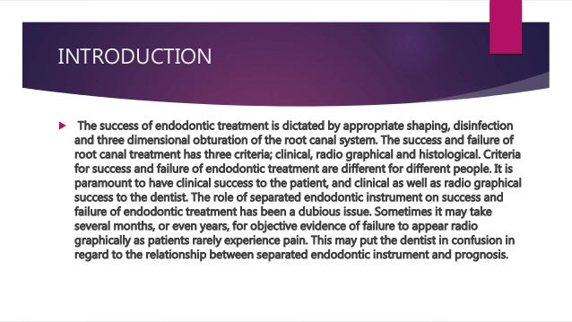 INTRODUCTION  The success of endodontic treatment is dictated by appropriate shaping, disinfection and three dimensional ...