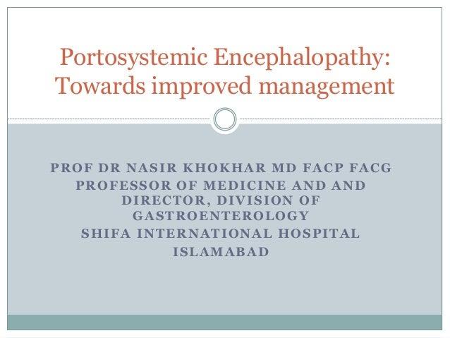 PROF DR NASIR KHOKHAR MD FACP FACG PROFESSOR OF MEDICINE AND AND DIRECTOR, DIVISION OF GASTROENTEROLOGY SHIFA INTERNATIONA...