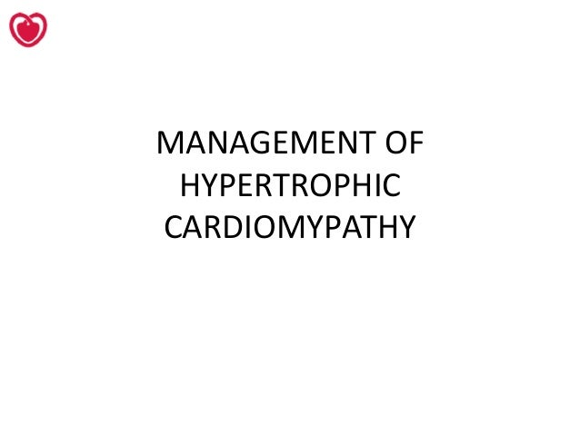 MANAGEMENT OF HYPERTROPHIC CARDIOMYPATHY