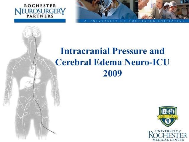 Intracranial Pressure and Cerebral Edema Neuro-ICU 2009 PJ Papadakos MD FCCM Director CCM Professor Anesthesiology, Surger...