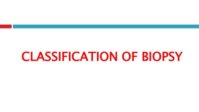 CLASSIFICATION OF BIOPSY