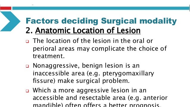 Factors deciding Surgical modality 5. Size of tumor  Larger tumor requires a larger segment of bone resection.  Continui...