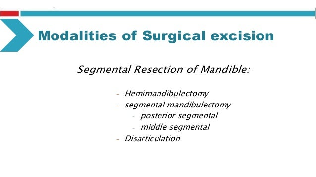 Maxillectomy  Total: it refers to surgical resection of the entire maxilla. Resection includes the floor and medial wall ...