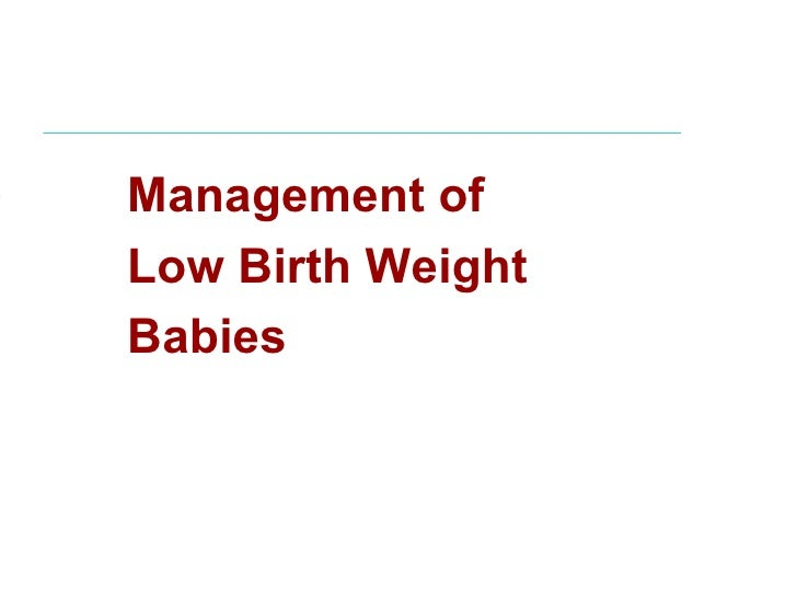 Management ofLow Birth WeightBabies