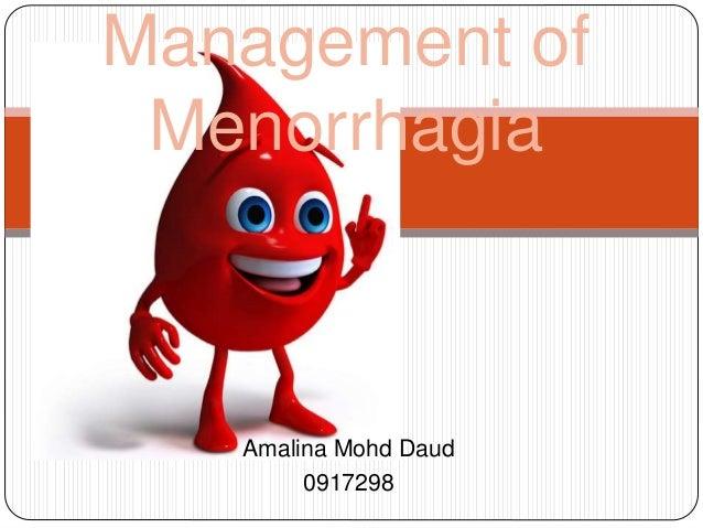 Amalina Mohd Daud 0917298 Management of Menorrhagia