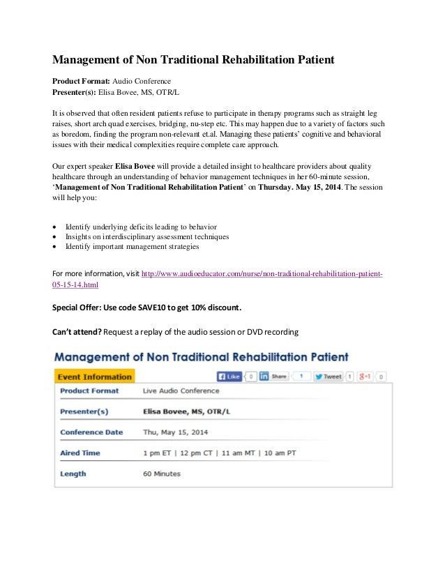 Management of Non Traditional Rehabilitation Patient Product Format: Audio Conference Presenter(s): Elisa Bovee, MS, OTR/L...