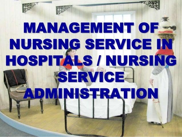 MANAGEMENT OF NURSING SERVICE IN HOSPITALS / NURSING SERVICE ADMINISTRATION
