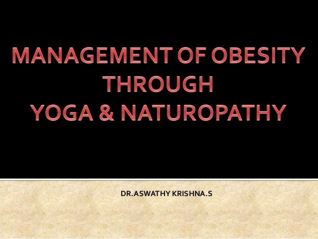 Management of obesity through yoga and naturopathy