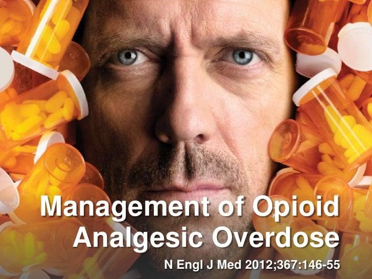 Management of Opioid  Analgesic Overdose        N Engl J Med 2012;367:146-55