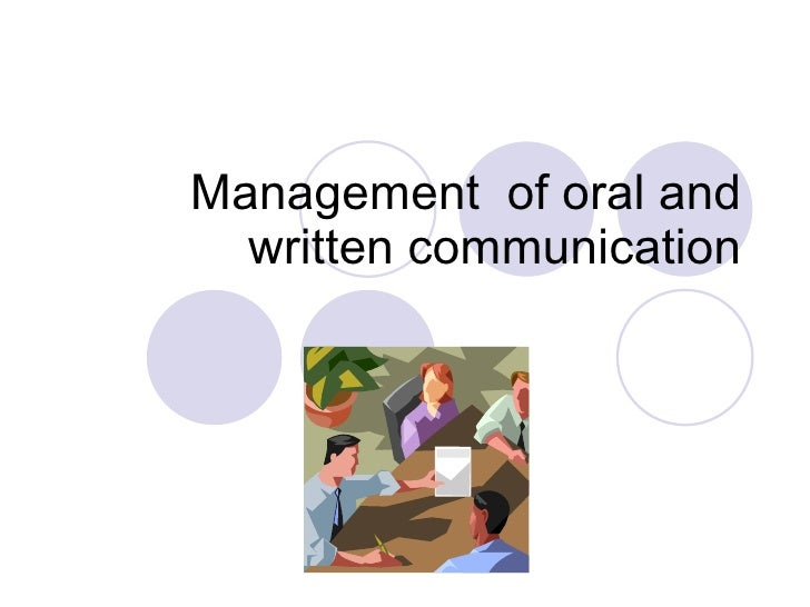Management  of oral and written communication