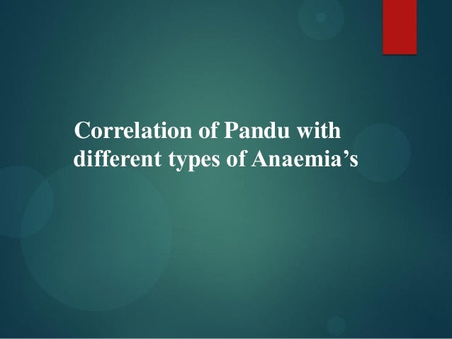 Correlation of Pandu with different types of Anaemia's