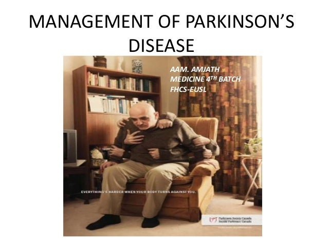 MANAGEMENT OF PARKINSON'S DISEASE AAM. AMJATH MEDICINE 4TH BATCH FHCS-EUSL