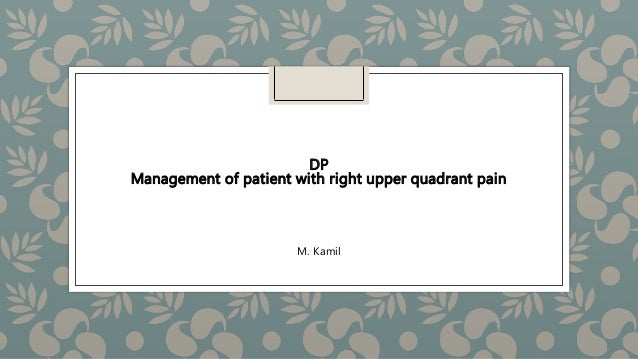 M. Kamil DP Management of patient with right upper quadrant pain