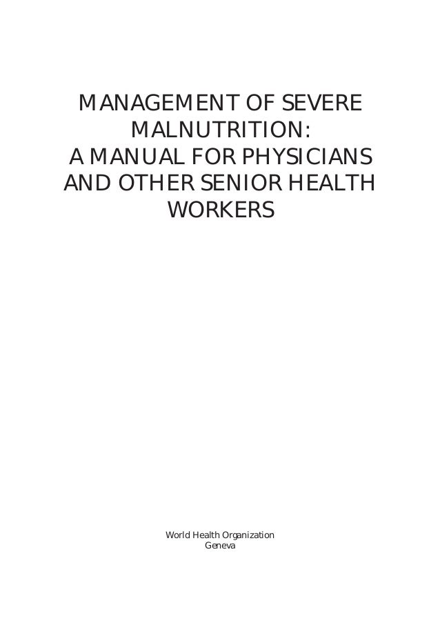 1 Running Head World Health Organization Geneva MANAGEMENT OF SEVERE MALNUTRITION: A MANUAL FOR PHYSICIANS AND OTHER SENIO...