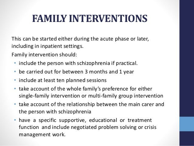 family and familial schizophrenia cases Objectives: this article describes the process of developing a culturally based family intervention for spanish-speaking latino families with a relative diagnosed with schizophrenia method: our iterative intervention development process was guided by a cultural exchange framework and based on.