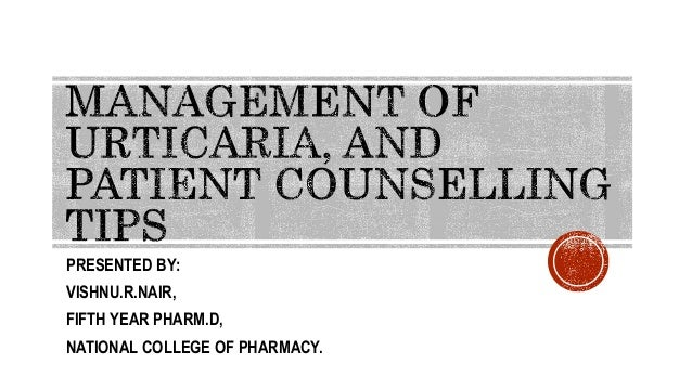 Management of urticaria, and patient counselling tips, by Rxvichu!!!