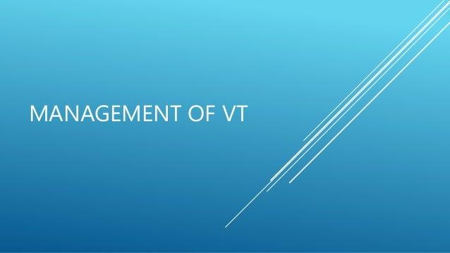 MANAGEMENT OF VT