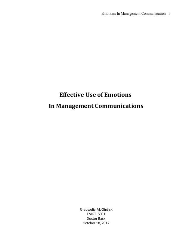 Emotions In Management Communication i  Effective Use of Emotions In Management Communications  Rhapsodie McClintick TMGT....