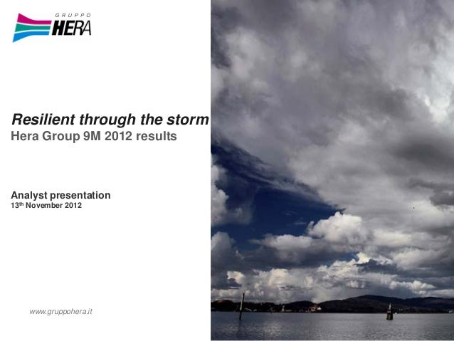 Resilient through the stormHera Group 9M 2012 resultsAnalyst presentation13th November 2012    www.gruppohera.it
