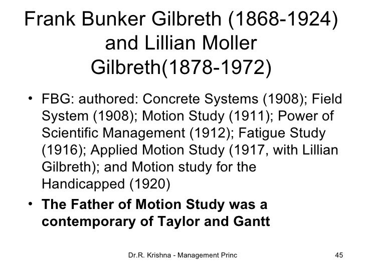 the contributions of frank and lillian gilbreth to the study of scientific management fatigue study  Frank and lillian gilbreth: scientific management in management4 and frank gilbreth's motion study,16 the gilbreths frank and lillian gilbreth: scientific.