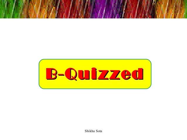 B-Quizzed  Shikha Sota
