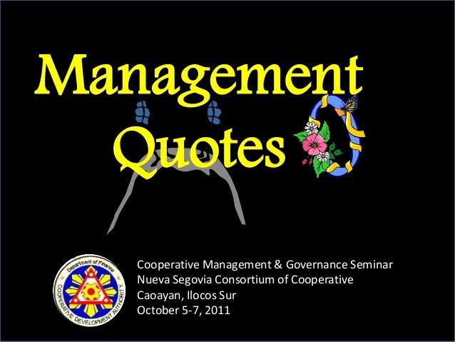 Management Quotes Management Quotes  Cooperative Management & Governance Seminar Nueva Segovia Consortium of Cooperative C...