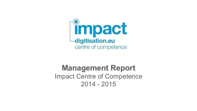 Management Report Impact Centre of Competence 2014 - 2015