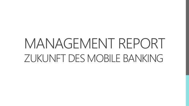 MANAGEMENT REPORT ZUKUNFT DES MOBILE BANKING