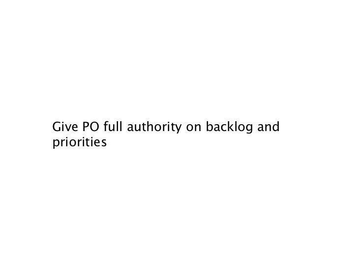 Give PO full authority on backlog andpriorities