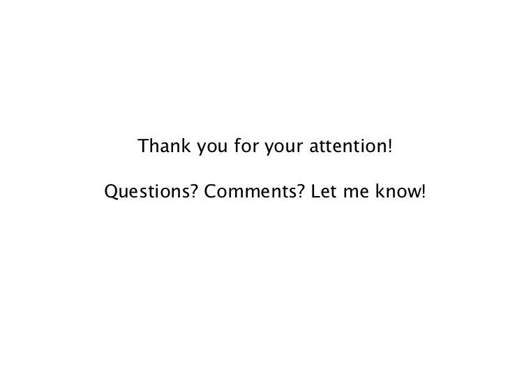 Thank you for your attention!Questions? Comments? Let me know!