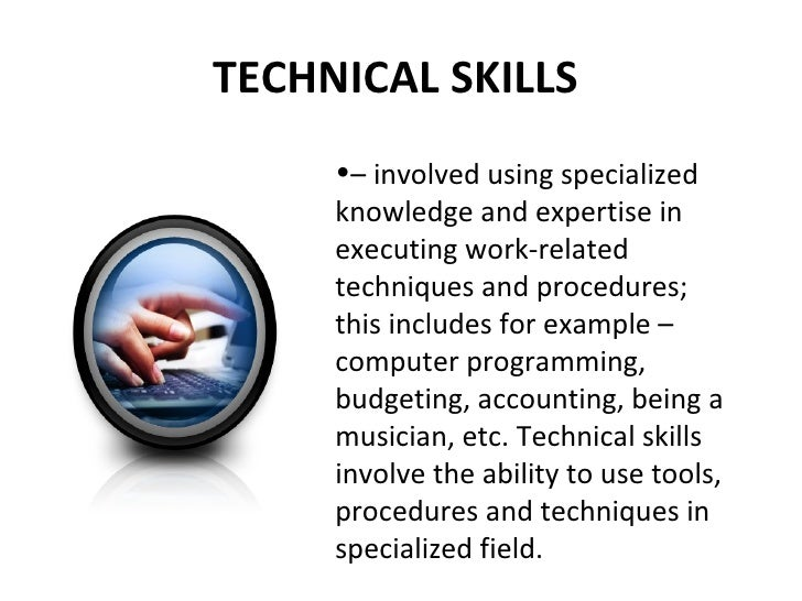 TECHNICAL SKILLS ...  What Are Technical Skills