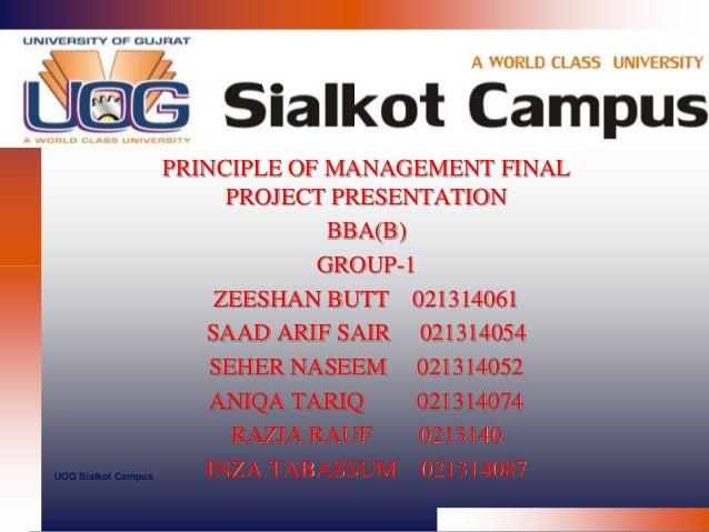PRINCIPLE OF MANAGEMENT FINAL PROJECT PRESENTATION BBA(B) GROUP-1 ZEESHAN BUTT 021314061 SAAD ARIF SAIR 021314054 SEHER NA...